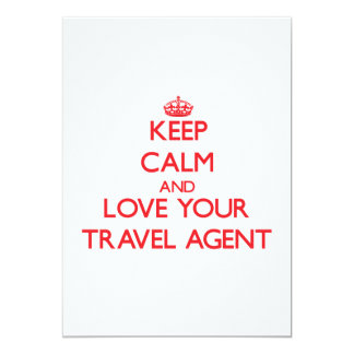 Keep Calm and Love your Travel Agent 5x7 Paper Invitation Card