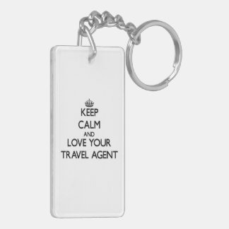 Keep Calm and Love your Travel Agent Rectangle Acrylic Key Chains