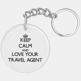 Keep Calm and Love your Travel Agent Double-Sided Round Acrylic Key Ring