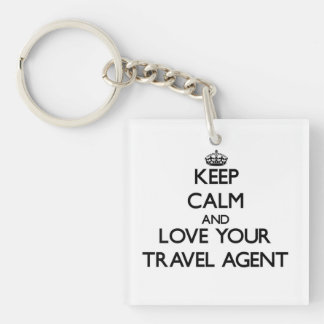 Keep Calm and Love your Travel Agent Single-Sided Square Acrylic Key Ring