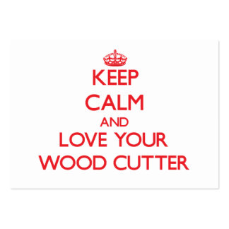 Keep Calm and Love your Wood Cutter Business Card Template