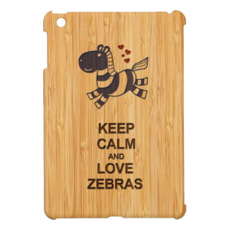 Keep Calm and Love Zebras in Bamboo Look iPad Mini Covers
