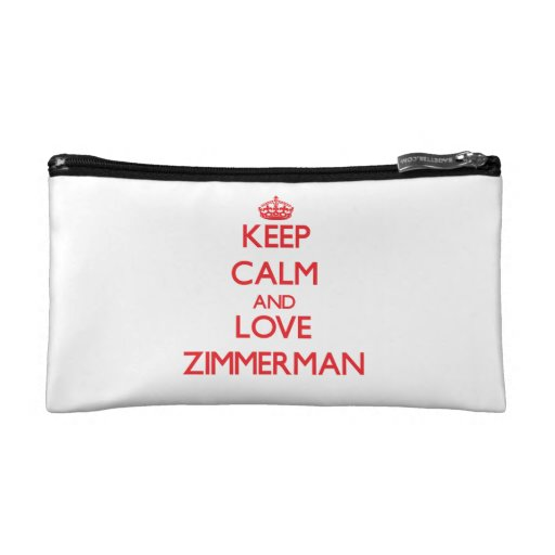 Keep calm and love Zimmerman Cosmetic Bag
