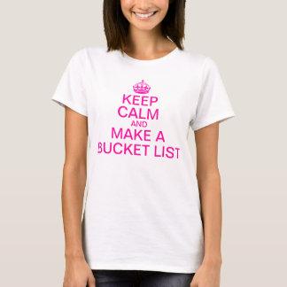 Keep Calm and Make a Bucket List T-Shirt