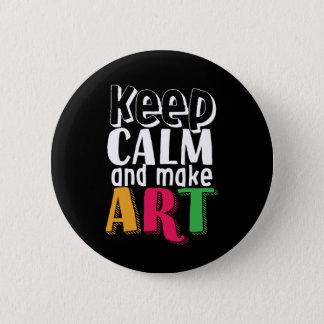 Keep Calm and Make Art Artist Painter Art Teacher 6 Cm Round Badge