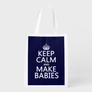 Keep Calm and Make Babies in any color Reusable Grocery Bags