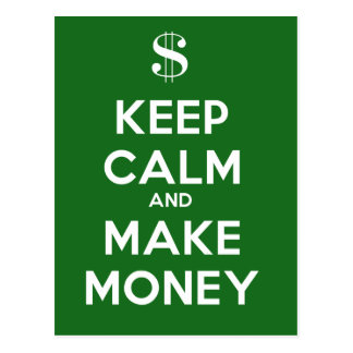 Keep Calm and Make Money Postcard