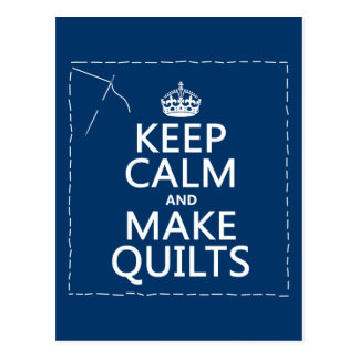Keep Calm and Make Quilts (all colors) Postcard
