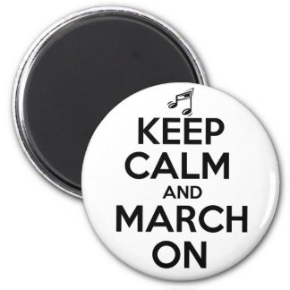 Keep Calm and March On 6 Cm Round Magnet