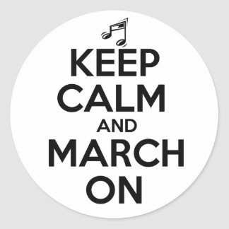 Keep Calm and March On Classic Round Sticker
