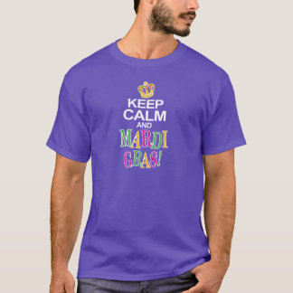 Keep Calm and Mardi Gras T-Shirt