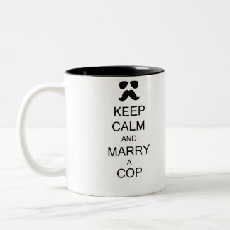 Keep Calm and Marry a Cop Mug