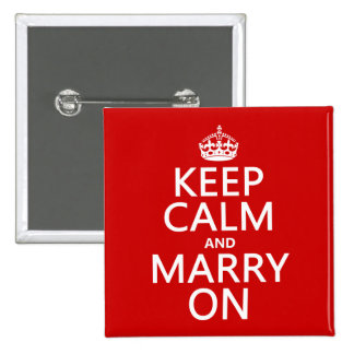 Keep Calm and Marry On (all colors) 15 Cm Square Badge