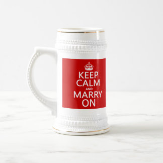 Keep Calm and Marry On (all colors) Beer Stein