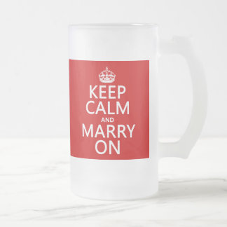 Keep Calm and Marry On (all colors) Frosted Glass Beer Mug
