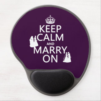 Keep Calm and Marry On - all colors Gel Mouse Pad