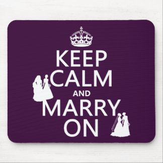 Keep Calm and Marry On - all colors Mouse Pad