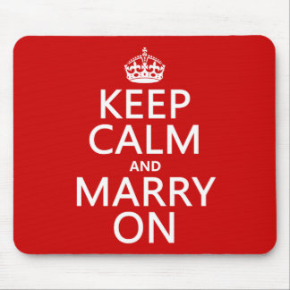 Keep Calm and Marry On (all colors) Mousepads