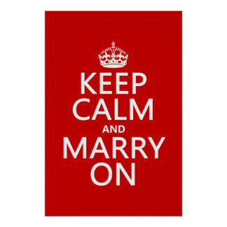 Keep Calm and Marry On (all colors) Poster