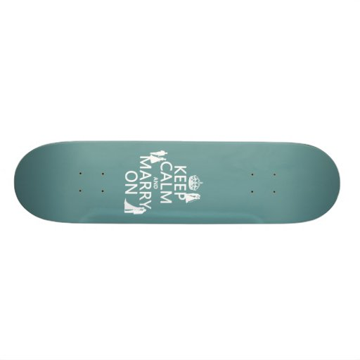 Keep Calm and Marry On (any color background) Skate Board Decks