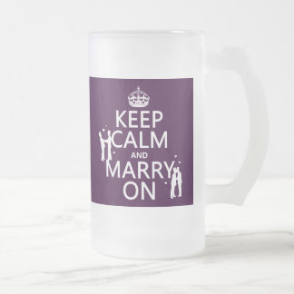 Keep Calm and Marry On (customizable color) Frosted Glass Beer Mug