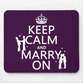Keep Calm and Marry On (customizable color) Mouse Pad