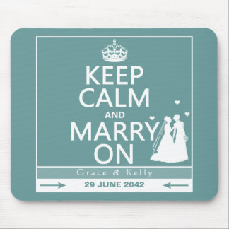 Keep Calm and Marry On Lesbian Wedding Mouse Pad