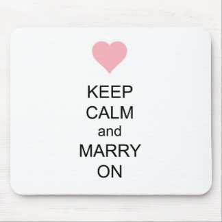 Keep Calm and Marry On Mouse Pad