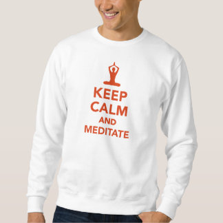 Keep calm and meditate sweatshirt
