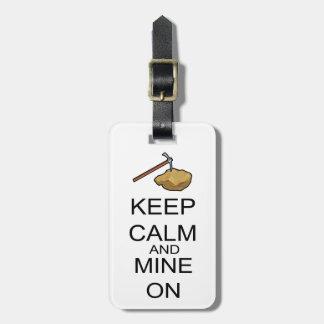 Keep Calm And Mine On Luggage Tag