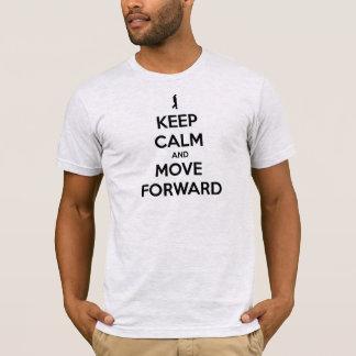KEEP CALM AND MOVE FORWARD T-Shirt