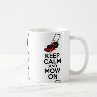 Keep Calm and Mow On Coffee Mug