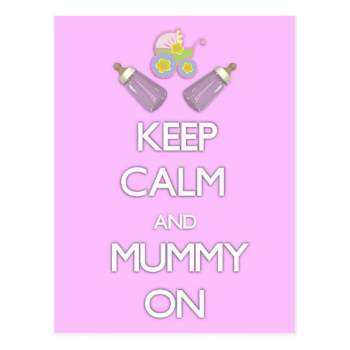 Keep Calm and Mummy On Postcard