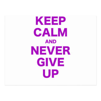 Keep Calm and Never Give Up Postcard