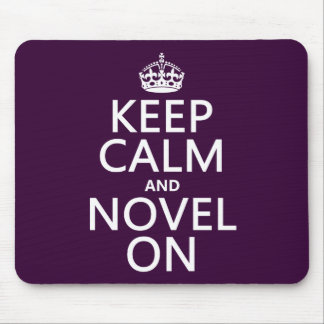 Keep Calm and Novel On Mouse Pad