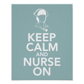 Keep calm and Nurse on Poster