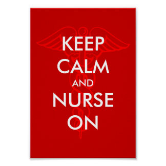 Keep calm and nurse on poster with caduceus symbol