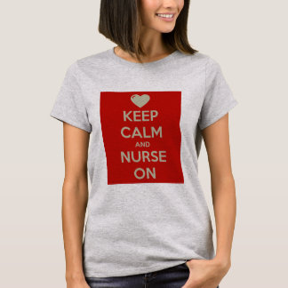 Keep calm and nurse on T-Shirt