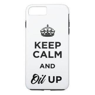 Keep Calm and Oil Up iPhone 8 Plus/7 Plus Case