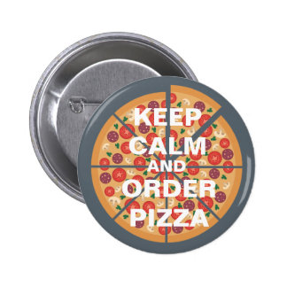 Keep Calm and Order Pizza 6 Cm Round Badge