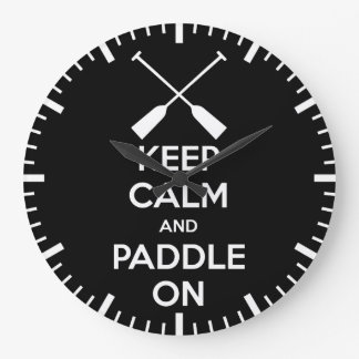 Keep Calm and Paddle On Large Clock