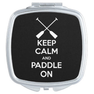 Keep Calm and Paddle On Makeup Mirror