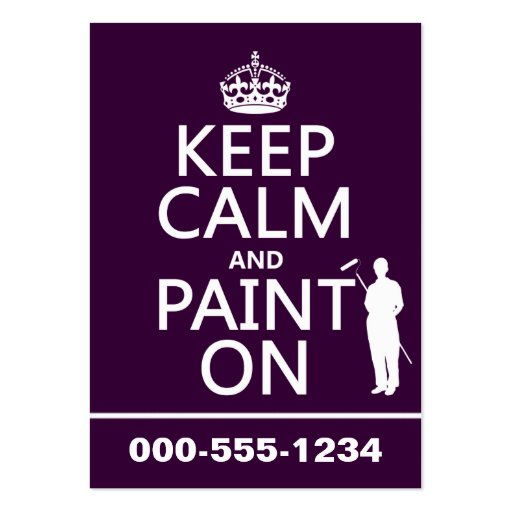 Keep Calm and Paint On (decorator)(any color) Business Card