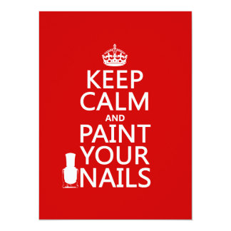 """Keep Calm and Paint Your Nails (all colors) 5.5"""" X 7.5"""" Invitation Card"""