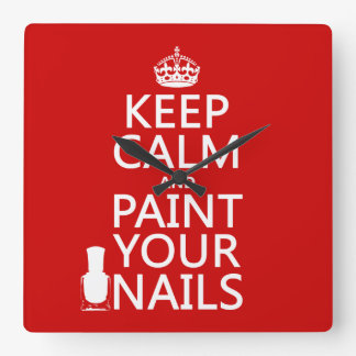 Keep Calm and Paint Your Nails (all colors) Square Wall Clock
