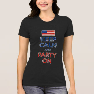 Keep Calm And Party On 4th Of July T-shirt