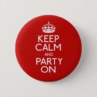 Keep Calm And Party On 6 Cm Round Badge
