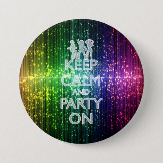 KEEP CALM AND PARTY ON, DANCERS 7.5 CM ROUND BADGE