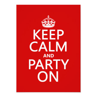 Keep Calm and Party On (in any color) Card
