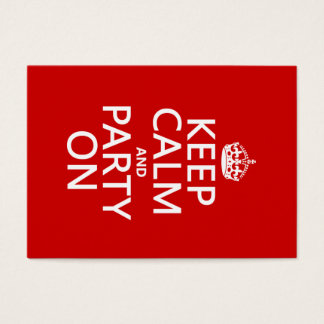 Keep Calm and Party On (in any colour)